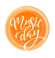 music day lettering composition hand drawn vector image vector image