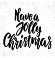 have a jolly christmas lettering phrase on grunge vector image