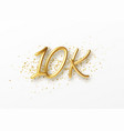 10k followers celebration design with golden vector image vector image