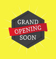 grand opening soon banner vector image vector image