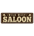 saloon vintage rusty metal sign vector image