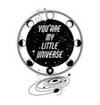 you are my little universe placard with moon vector image vector image