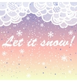 Let it snow Bright card made of snowflakes with vector image