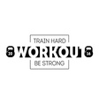 Workout emblem with motivating slogans print with vector image