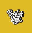 barber shop handwritten lettering template vector image vector image