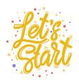 lets start lettering phrase for postcard banner vector image vector image