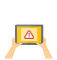 warning alert on screen tablet in hands vector image