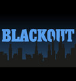 blackout city vector image vector image