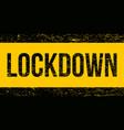 grunge lockdown sign symbol stamp vector image vector image