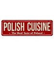 polish cuisine vintage rusty metal sign vector image vector image