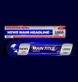 set breaking news template tv or banner vector image