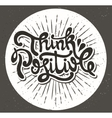 Think positive type design vector image vector image