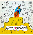 back to school poster with rocket and doodles vector image vector image