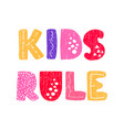 kids rule - fun hand drawn nursery poster with vector image