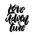 love adventure lettering phrase on light vector image