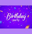 birthday celebrate party confetti background fun vector image vector image
