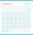 Calendar 2015 flat design template March Week vector image vector image