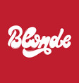 blonde handwritten lettering made in 90s style vector image vector image