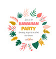 trendy summer tropical banner for aloha party vector image vector image