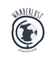white background wanderlust with globe earth vector image