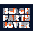 Beach Party Lover T-shirt Typography vector image