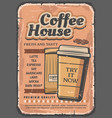 coffee house poster paper cup and beans vector image vector image