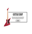 guitar shop banner with red electric guitar vector image vector image