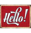 Retro metal sign Hello vector image vector image