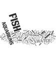 fish aquariums what you need to know text vector image vector image