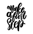 make a first step lettering phrase for greeting vector image
