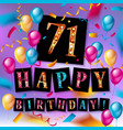 71 years anniversary happy birthday vector image vector image