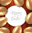 congratulation card with Easter golden glossy eggs vector image vector image