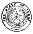 the seal of texas vintage vector image vector image