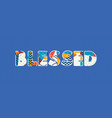 blessed concept word art vector image vector image