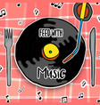 feed with music concept vinyl cd as food plate vector image vector image