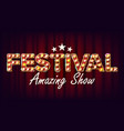 festival amazing show banner sign for vector image vector image