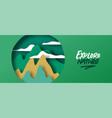 explore nature concept paper cut green mountain vector image