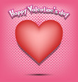 happy valentine day and heart vector image