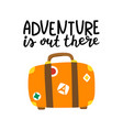 adventure is out there hand drawn lettering vector image vector image