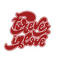 forever in love handwritten lettering made in 90s vector image