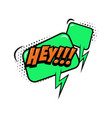 hey comic style phrase with speech bubble vector image vector image
