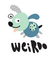 weirdost dog vector image vector image