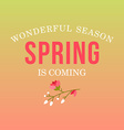 with template text spring is coming Creativ vector image