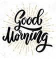 good morning lettering phrase on grunge vector image vector image