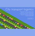 transport logistics 3d isometric city vector image