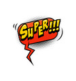super comic style phrase with speech bubble vector image vector image