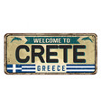 welcome to crete vintage rusty metal sign vector image vector image
