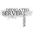 windows dedicated server text word cloud concept vector image vector image