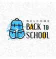 back to school conceptual background with welcome vector image vector image