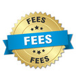 fees round isolated gold badge vector image vector image